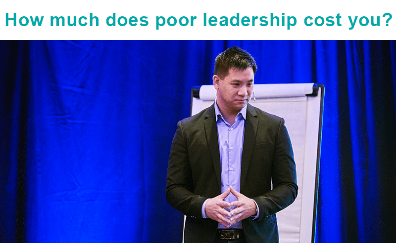 How much does poor Leadership cost you?